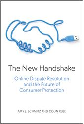 The New Handshake Online Dispute Resolution and the Future of Consumer Protection