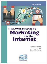 Lawyer's Guide to Marketing on the Internet