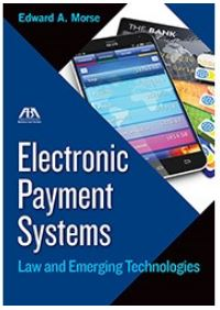 Electronic Payment Systems Law and Emerging Technologies