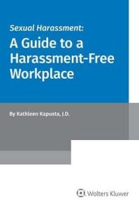 Sexual Harassment A Guide to a Harassment-Free Workplace
