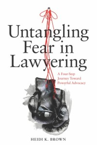 Untangling Fear in Lawyering