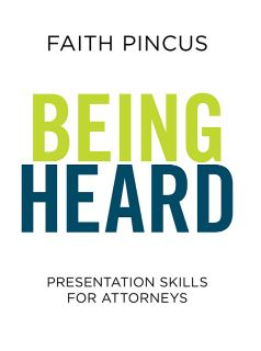 Being Heard_ Presentation Skills for Attorneys